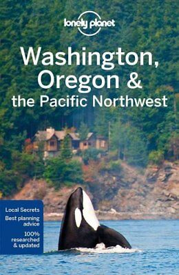 Lonely Planet Washington, Oregon & the Pacific Northwest by Lonely Planet...
