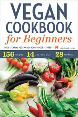 Vegan Cookbook for Beginners: The Essential Vegan Cookbook to Get Started by...