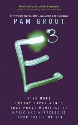 E-Cubed Nine More Energy Experiments That Prove Manifesting Mag... 9781781803332