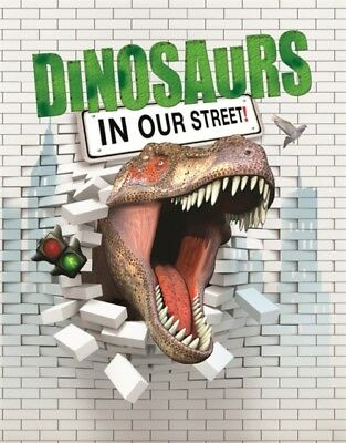 Dinosaurs in our Street (Hardcover), West, David, 9781445142524