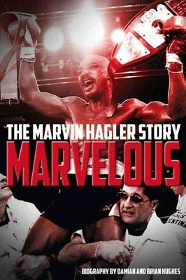 Marvelous The Marvin Hagler Story by Brian Hughes 9781785311451