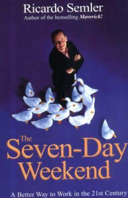The Seven-Day Weekend by Ricardo Semler 9780099425236 (Paperback, 2004)