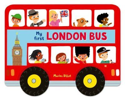 Whizzy Wheels: My First London Bus by Marion Billet 9780230760578