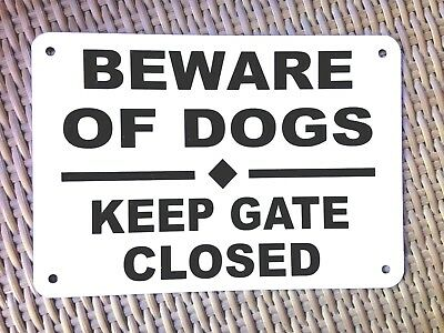 "7"" X 10""  aluminum BEWARE OF DOGS KEEP GATE CLOSED SIGN SHIP 24 HRS"