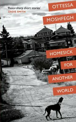 Homesick For Another World by Ottessa Moshfegh 9780224101349 (Hardback, 2017)