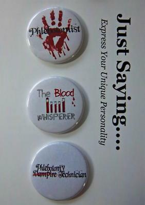 3-pk Novelty Buttons/Pins : Phlebotomist Theme/Phlebotomy