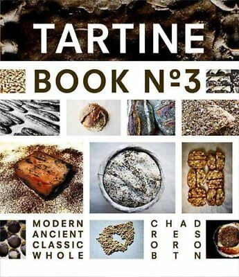 Tartine Book No. 3 Modern Ancient Classic Whole by Chad Robertson 9781452114309
