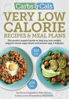 Carbs & Cals Very Low Calorie Recipes & Meal Plans Lose Weight,... 9781908261205