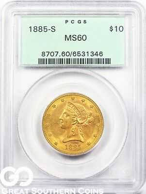 1885-S Gold Eagle, $10 Gold Liberty PCGS MS 60 ** Old Green Holder, Sharp!