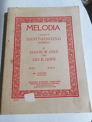 Melodia A Course In Sight Singing Solfeggio  by Cole & Lewis copyright 1909