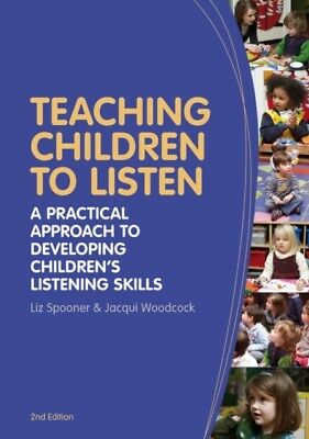 Teaching Children to Listen: A practical approach to developing c...