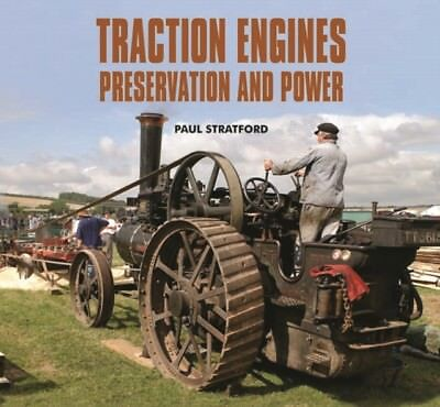 Traction Engines Preservation and Power (Paperback), Stratford, P. 9780857040923