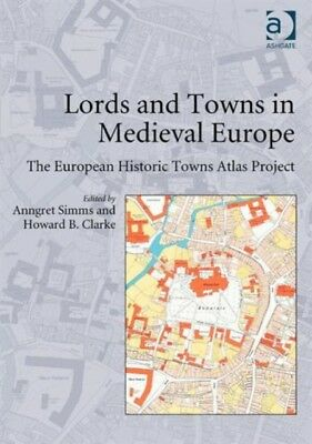 Lords and Towns in Medieval Europe: The European Historic Towns Atlas Project (.