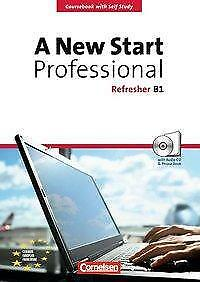 A New Start - Professional / B1: Refresher - Kursbuch mit CD und Phrasebook
