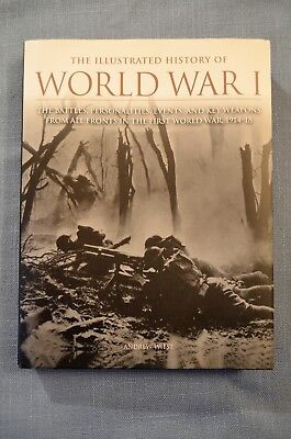 The Illustrated History of World War I, by Andrew Weist