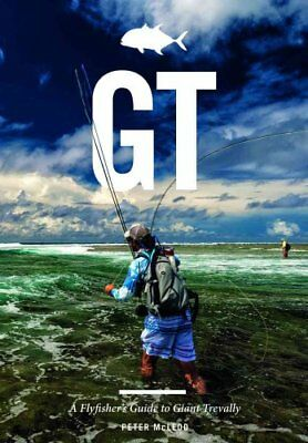 GT A Flyfisher's Guide to Giant Trevally by Peter McLeod 9781910723333
