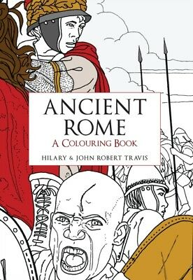 Ancient Rome A Colouring Book (Paperback), Travis, Hilary, Travis...