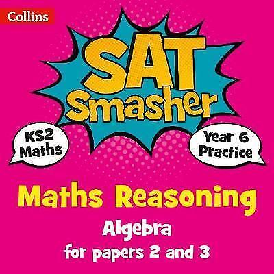 Year 6 Maths Reasoning - Algebra for papers 2 and 3: 2018 tests (Collins KS2...