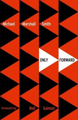Only Forward (Paperback), Smith, Michael Marshall, 9780008117443