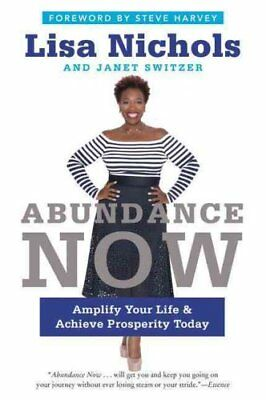 Abundance Now Amplify Your Life & Achieve Prosperity Today 9780062412218