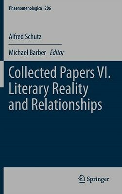 Collected Papers Vi. Literary Reality An, Schutz, Alfred, Barber,. 9789400715172