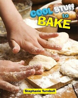 Cool Stuff To Bake, Turnbull, Stephanie, 9781445141732