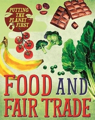 Putting The Planet First Food & Fair Tra, Mason, Paul, 9781526301604