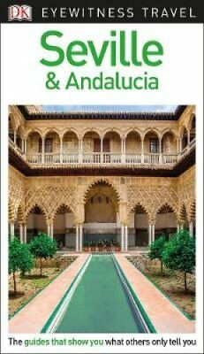 DK Eyewitness Travel Guide Seville and Andalucia by DK Travel 9780241306017