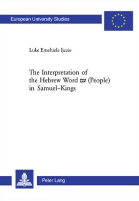The Interpretation of the Hebrew Word A' (people) in Samuel-Kings...