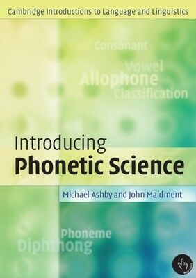 Introducing Phonetic Science (Cambridge Introductions to Language...