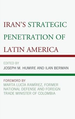 Iran's Strategic Penetration of Latin America (Hardcover), 9780739182666