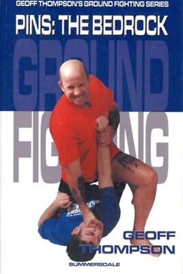 Pins: Pins - The Bedrock (Ground Fighting) (Paperback), Thompson,. 9781840241716