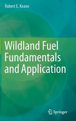 Wildland Fuel Fundamentals and Applications (Hardcover), Keane, R...
