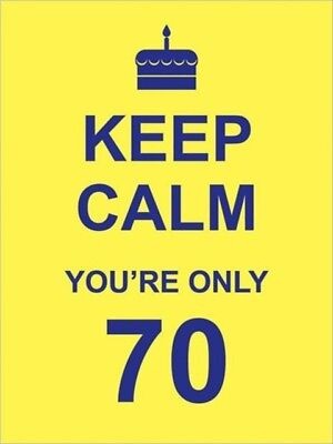 Keep Calm You're Only 70 (Hardcover), 9781849532280