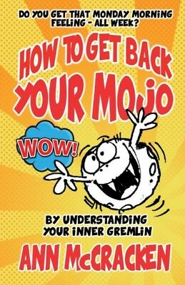 How To Get Back Your Mojo, McCracken, Ann, 9781911425069