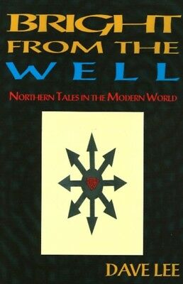 Bright from the Well: Northern Tales in the Modern World (Paperba. 9781869928841