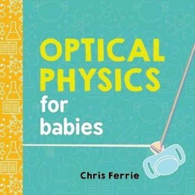 Optical Physics For Babies, Ferrie, Chris, 9781492656210