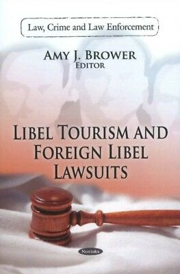 Libel Tourism Foreign Libel Lawsuits, 9781612091488