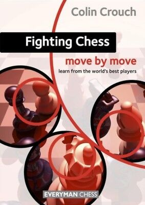 Fighting Chess: Move by Move (Paperback), Crouch, Colin, 9781857449938