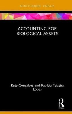 ACCOUNTING FOR BIOLOGICAL ASSETS, Goncalves, Rute (University of ...