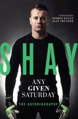 SHAY GIVEN MY AUTOBIOGRAPHY, Given, Shay, 9781910335796