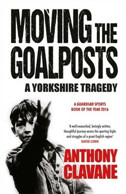 Moving The Goalposts, Clavane, Anthony, 9781848665149