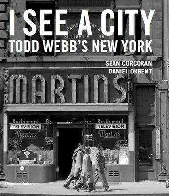 I See A City Todd Webbs New York, Webb, Todd, Corcoran, Sean, 9780500544884
