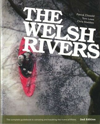 The Welsh Rivers: The Complete Guidebook to Canoeing and Kayaking...