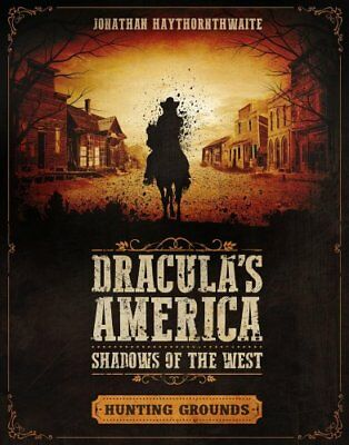 Dracula's America: Shadows of the West: Hunting Grounds 9781472826534