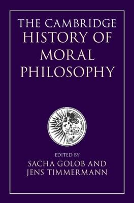 Cambridge History Of Moral Philosophy, Golob, Sacha (King's Colle. 9781107033054