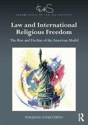 LAW & INTERNATIONAL RELIGIOUS FREEDOM, Annicchino, Pasquale, 9781...