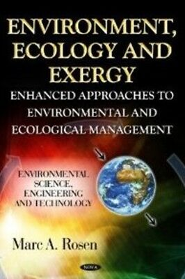 ENVIRONMENT ECOLOGY EXERGY (Environmental Science, Engineering and Technology) .