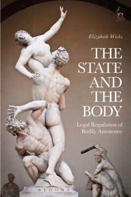STATE AND THE BODY, Wicks, Elizabeth, 9781849467797