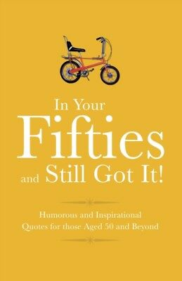 In Your Fifties and Still Got It! (Gift Wit) (Hardcover), Croft, . 9781853759567